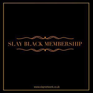 Slay Black membership is almost here