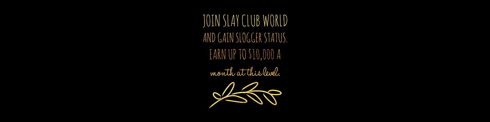 Join Slay Club World