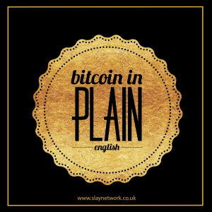 Everything you must know about Bitcoin in Plain English