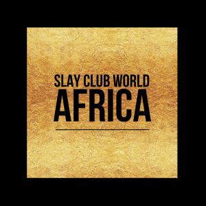 Slay Club World Africa