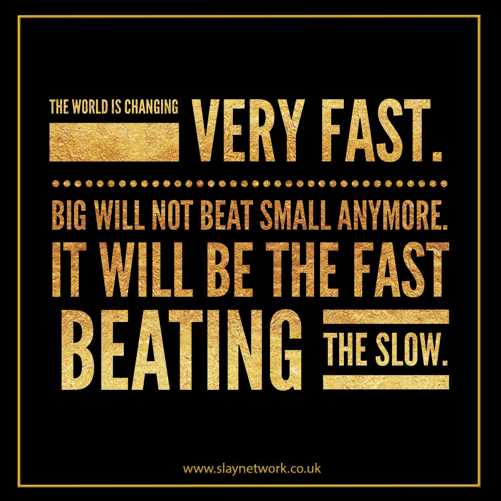 No longer will big beat small, only the fast will win!