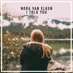 I told you by Nora Van Helken