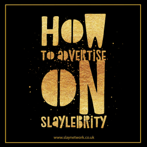 The best way to advertise on Slaylebrity
